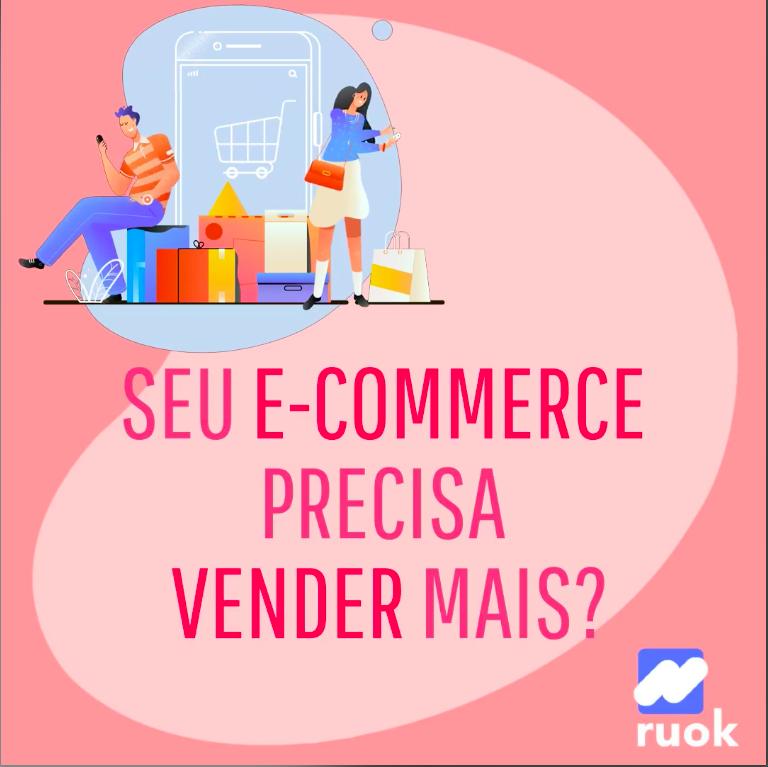 seu-e-commerce-precisa-vernde-mais